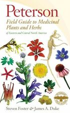 Peterson Field Guide to Medicinal Plants and Herbs of Eastern and Central Nor...