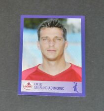 N°160 ACIMOVIC LILLE OSC LOSC FRANCE PANINI FOOTBALL FOOT 2006 2005-2006