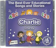 THE BEST EVER EDUCATIONAL SONGS & STORIES PERSONALISED CD - CHARLIE / CHARLEY