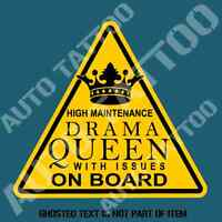 HIGH MAINTENANCE DRAMA QUEEN WITH ISSUES ON BOARD DECAL STICKER FUNNY WARNING