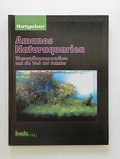 Amanos Naturaquarien Takashi Amano Wasserpflanzenparadiese Welt der Salmler