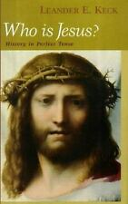 Who Is Jesus?: History in Perfect Tense Studies on Personalities of the New Tes