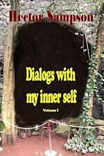 Dialogs with My Inner Self : Volume I by Héctor Sampson (2013, Paperback)