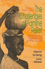 The Challenges of Famine Relief : Emergency Operations in the Sudan by Larry...