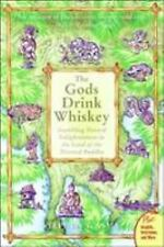 Plus: The Gods Drink Whiskey : Stumbling Toward Enlightenment in the Land of...
