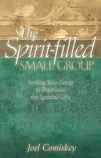 The Spirit-Filled Small Group by PH.D. Comiskey, Joel: Used