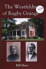 The Westfeldts of Rugby Grange Family History Genealogy book Bill Moss NC