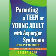 Parenting a Teen or Young Adult with Asperger Syndrome Autistic Spectrum Disorde