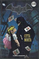BATMAN LA LEGGENDA - SERIE PLATINO - N.10 - CITTA' MORTA