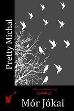 Pretty Michal by Mor Jokai (2016, Paperback)