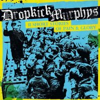 DROPKICK MURPHYS - 11 SHORT STORIES OF PAIN AND GLORY   CD NEU