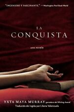La Conquista: Una Novela (Spanish Edition)
