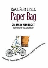 Your Life Is Like a Paper Bag by Mary Ann Frost (2005, Hardcover)