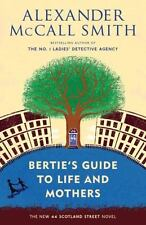Bertie's Guide to Life and Mothers : A 44 Scotland Street Novel (9)