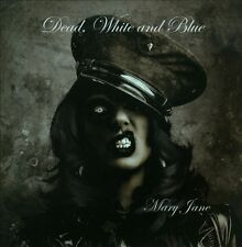 Dead, White and Blue  - Mary Jane (CD, Vanity Music Group) NEW SEALED