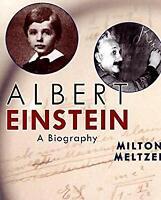 Albert Einstein : A Biography by Meltzer, Milton