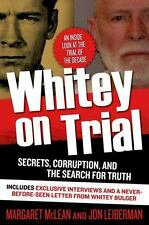 Whitey on Trial : Secrets, Corruption, and the Search for Truth by Jon...