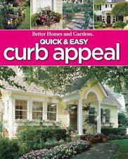 NEW: Better Homes and Gardens: Quick and Easy Curb Appeal (Sell Your Home Fast!)