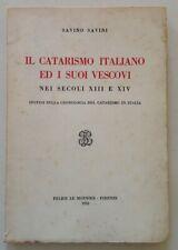 S. Savini Il Catarismo Italiano ed i Suoi Vescovi Nei Secoli 13 14 Monnier 1958