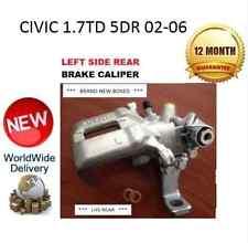 HONDA CIVIC 1.7 TD 5DR 02-06 REAR BRAKE CALIPER NEW LEFT 43019S6MA01