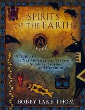 Spirits Of The Earth: A Guide To Native American Nature Symbols, Stories, And...