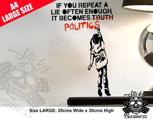 BANKSY Sticker Wall Art Girl Politics are Lies Banksey MEDIUM or LARGE Stickers
