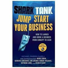 Shark Tank Jump Start Your Business: How to Launch and Grow a Business from Conc