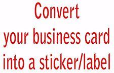 Convierta su tarjeta de presentación en una Pegatina/Etiqueta cantidad 200-Rápido entrega