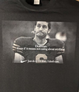 Jay Cutler Don't care. Even if means not caring about anything Shirt