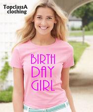 Women T shirt Birthday Girl Pink Text Celebration Slogan Gift tshirt Tee