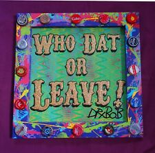 WHO DAT OR LEAVE Classic New Orleans Louisiana Outsider Folk Art by DR. BOB
