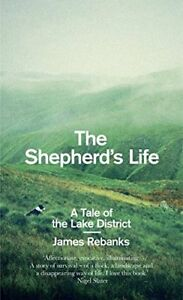 The Shepherd's Life: A Tale of the Lake District-James Rebanks