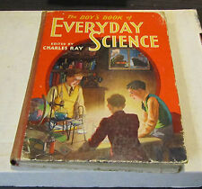 The Boy's Book of Everyday Science Charles Ray Incredible Photos Pictures 1st A