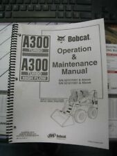 Bobcat A300 Skid Steer Loader Operation & Maintenance Manual 6901755