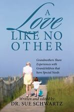 A Love Like No Other: Grandmothers Share Experiences with Grandchildren That Ha