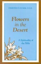 Flowers in the Desert : A Spirituality of the Bible
