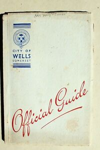 CITY OF WELLS (SOMERSET) OFFICIAL GUIDE CIRCA 1939 ILLUSTRATED RARE