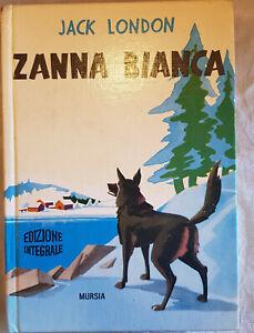 Jack London, Zanna bianca , Ed. Mursia,