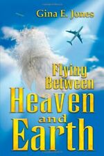 New listing  FLYING BETWEEN HEAVEN AND EARTH By Gina E. Jones