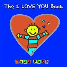 THE I LOVE YOU BOOK (Brand New Hardcover) Todd Parr
