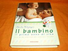 S. KITZINGER IL BAMBINO  IL 1° ANNO DI VITA MONDADORI CARTA PATINATA 2003