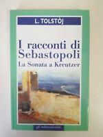 La sonata a Kreutzer e I racconti di Sebastopoli di Lev Tolstoj due in uno