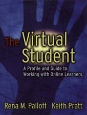 The Virtual Student : A Profile and Guide to Working with Online Learners by...