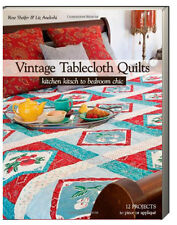 Vintage Tablecloth Quilts Kitchen Kitsch to Bedroom Chic by Rose Sheifer paperba