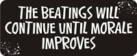 "3 - The Beatings Will Continue Until Morale Improves 1 1/4"" x 3"" Hard Hat Biker"