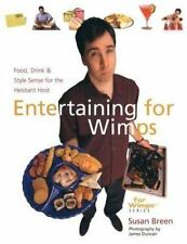 NEW - Entertaining for Wimps: Food, Drink & Style Sense for the Hesitant Host