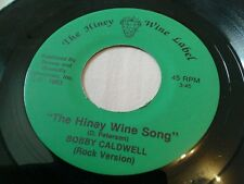 Rockabilly 45 BOBBY CALDWELL Hiney Wine Song 1983 Hiney Wine Label VG+