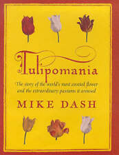 (Good)-Tulipomania: The Story of the World's Most Coveted Flower and the Extraor