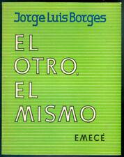 EL OTRO,EL MISMO BOOK BY JORGE LUIS BORGES FIRST EDITION EMECE 1969
