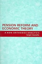 Pension Reform And Economic Theory: A Non-orthodox Analysis by Cesaratto, Sergi